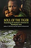 img - for Soul of the Tiger: Searching for Nature's Answers in Southeast Asia (Kolowalu Books) book / textbook / text book