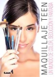 img - for Maquillaje teen: Un mundo de color, seducci n y fantas a (Spanish Edition) book / textbook / text book