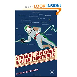 Strange Divisions and Alien Territories: The Sub-Genres of Science Fiction by Keith Brooke