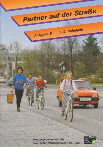 Partner auf der Strasse - Ausgabe B. Unterrichtswerk zur Verkehrserziehung: Partner auf der Straße, Ausgabe B, neue Rechtschreibung, Bd.2, 3./4. Schuljahr