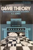Game Theory: Mathematical Models of Conflict (Mathematics and Its Applications) (0853121540) by A. J. Jones