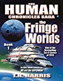 The Fringe Worlds (The Human Chronicles Part 1 Book 1)