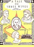 img - for A Tale Of Three Wives book / textbook / text book