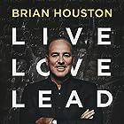 Live, Love, Lead Hörbuch von Brian Houston Gesprochen von: Brian Houston