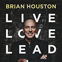 Live, Love, Lead (       UNABRIDGED) by Brian Houston Narrated by Brian Houston