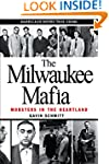 The Milwaukee Mafia: Mobsters in the...
