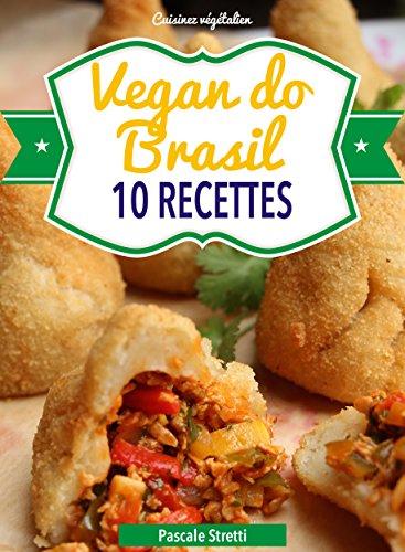 Vegan do Brasil (Cuisinez végétalien t. 7) (French Edition) by Pascale Stretti