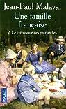 Une famille fran�aise : Tome 2 : Le cr�puscule des patriarches par Malaval