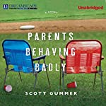 Parents Behaving Badly | Scott Gummer