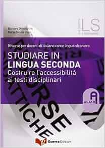 Studiare in lingua seconda. Costruire l'accessibilità ai testi