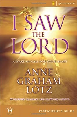 I Saw the Lord Participant's Guide: A Wake-Up Call for Your Heart (Groupware Small Group Edition)