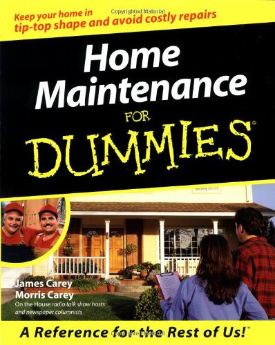 Home Maintenance For Dummies (For Dummies (Computer/Tech))