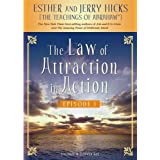 The Law of Attraction In Action Episode I ~ Esther Hicks