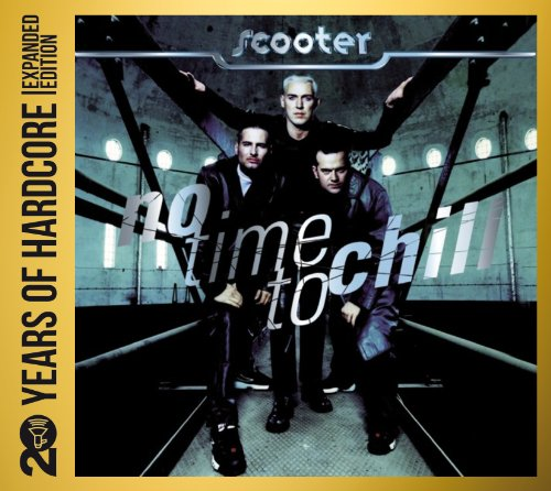 Scooter-No Time To Chill  20 Years Of Hardcore-Remastered-Limited Expanded Edition-2CD-2013-DLiTE Download