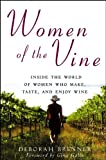img - for Women of the Vine: Inside the World of Women Who Make, Taste, and Enjoy Wine book / textbook / text book