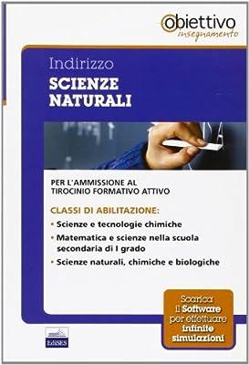 10 TFA. Indirizzo scienze naturali. Per l'ammissione al tirocinio formativo attivo. Con software di simulazione