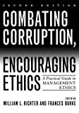 img - for Combating Corruption, Encouraging Ethics: A Practical Guide to Management Ethics 2nd (second) Edition published by Rowman & Littlefield Publishers (2007) book / textbook / text book