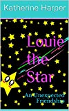 Louie the Star: An Unexpected Friendship (Poems for Poetry Lovers, Poems for Kids, Nursery Rhymes for children) (Poetry Lovers: For the Love of Poetry Book 2)