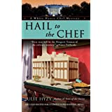 Hail to the Chef (A White House Chef Mystery) ~ Julie Hyzy