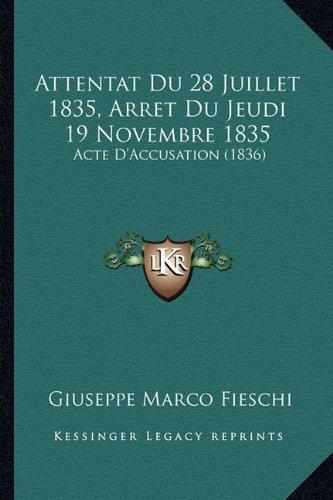 Attentat Du 28 Juillet 1835, Arret Du Jeudi 19 Novembre 1835: Acte D'Accusation (1836)