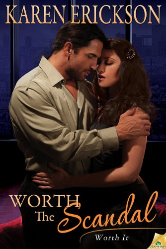 Worth the Scandal: Worth It, Book 1