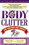 Body Clutter: Love Your Body, Love Yo...