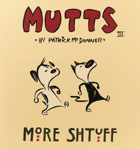 More Shtuff - Mutts III (Mutts), Patrick McDonnell