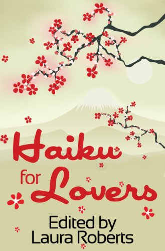 Haiku For Lovers: An Anthology of Love and Lust (Haiku for ___)