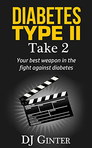 Diabetes Type II – Take 2: Your Best Weapon in the Fight Against Diabetes