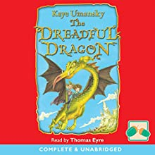 The Dreadful Dragon (       UNABRIDGED) by Kaye Unmasky Narrated by Thomas Eyre