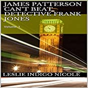 James Patterson Can't Beat Detective Frank Jones: Volume 3 | Leslie Indigo Nicole