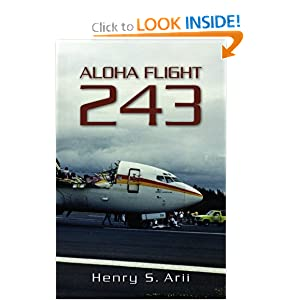Aloha Flight 243 Movie http://www.amazon.com/Aloha-Flight-243-Henry-Arii/dp/1439210640