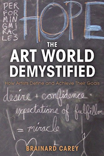 Download The Art World Demystified: How Artists Define and Achieve Their Goals
