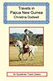 Travels in Papua New Guinea (1590481550) by Dodwell, Christina