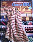 Great Big Crochet Afghan Book (1590120000) by American School of Needlework