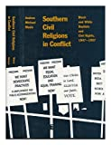 Southern Civil Religions in Conflict: Black and White Baptists and Civil Rights, 1947-1957