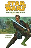 Last Stand on Jabiim (Star Wars: Clone Wars, Vol. 3) (1593070063) by Haden Blackman