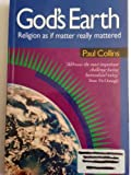 God's Earth: Religion as If Matter Really Mattered (0717123464) by Collins, Paul