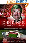 John Dennis: The Oakwell Years : It w...