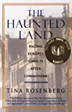 Image of The Haunted Land: Facing Europe's Ghosts After Communism (Vintage)