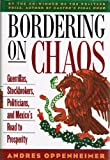 Bordering On Chaos Guerrillas, Stockbrokers, Politicians, and Mexicos Road to P