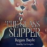 The Glass Slipper: Sensual Fairy Stories, Book 1 | Regan Bayle