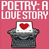 Poetry: A Love Story ~ Jason Z. Christie