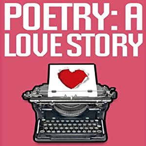 Poetry: A Love Story | [Jason Z. Christie]