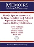 img - for Hardy Spaces Associated to Non-Negative Self-Adjoint Operators Satisfying Davies-Gaffney Estimates (Memoirs of the American Mathematical Society) book / textbook / text book
