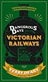 Dangerous Days on the Victorian Railways