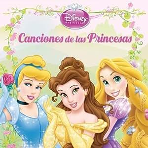 De Las Princesas - Disney Princesas: Canciones De Las Princesas