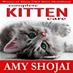 Complete Kitten Care | Amy D. Shojai