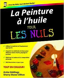 La Peinture à l'huile pour les Nuls (French Edition): Sherry Clifton