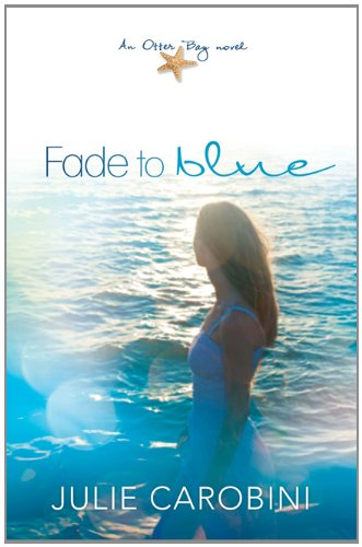 Image of Fade to Blue: An Otter Bay Novel